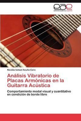 Analisis Vibratorio de Placas Armonicas En La Guitarra Acustica