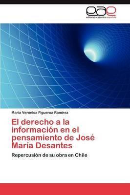 El Derecho a la Informacion En El Pensamiento de Jose Maria Desantes