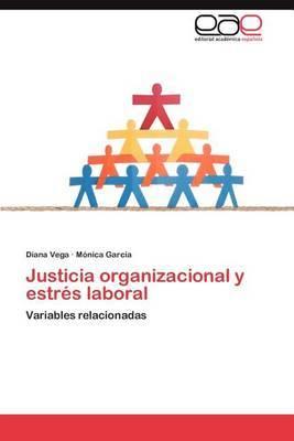 Justicia Organizacional y Estres Laboral