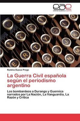 La Guerra Civil Espanola Segun El Periodismo Argentino