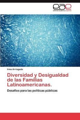 Diversidad y Desigualdad de Las Familias Latinoamericanas.