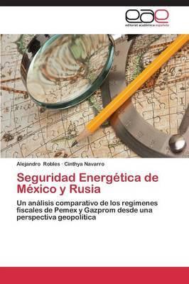 Seguridad Energetica de Mexico y Rusia
