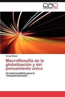 Macrofilosofia de la Globalizacion y del Pensamiento Unico