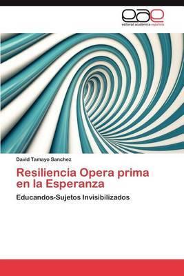 Resiliencia Opera Prima En La Esperanza