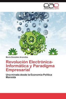 Revolucion Electronica-Informatica y Paradigma Empresarial