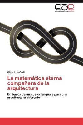 La Matematica Eterna Companera de La Arquitectura