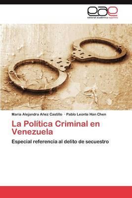 La Politica Criminal En Venezuela