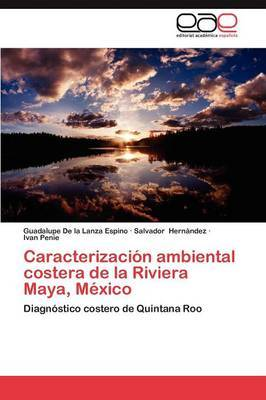 Caracterizacion Ambiental Costera de La Riviera Maya, Mexico
