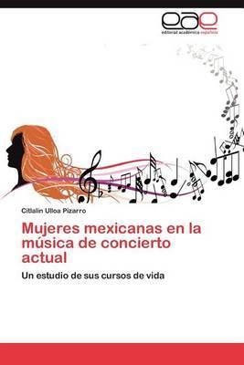 Mujeres Mexicanas En La Musica de Concierto Actual