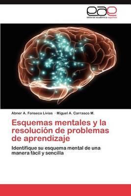 Esquemas Mentales y La Resolucion de Problemas de Aprendizaje