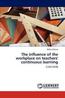 The Influence of the Workplace on Teachers' Continuous Learning