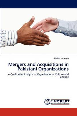 Mergers and Acquisitions in Pakistani Organizations