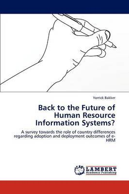 Back to the Future of Human Resource Information Systems?