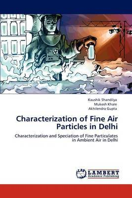 Characterization of Fine Air Particles in Delhi