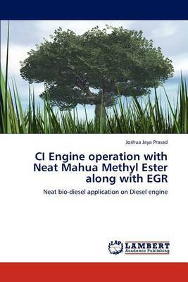 CI Engine Operation with Neat Mahua Methyl Ester Along with Egr