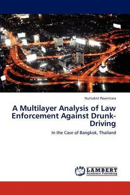 A Multilayer Analysis of Law Enforcement Against Drunk-Driving