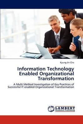 Information Technology Enabled Organizational Transformation