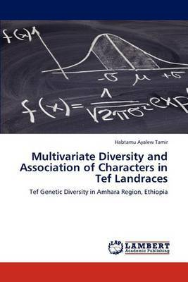 Multivariate Diversity and Association of Characters in Tef Landraces