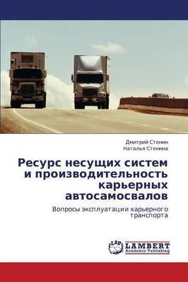 Resurs Nesushchikh Sistem I Proizvoditel'nost' Kar'ernykh Avtosamosvalov