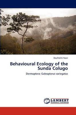 Behavioural Ecology of the Sunda Colugo