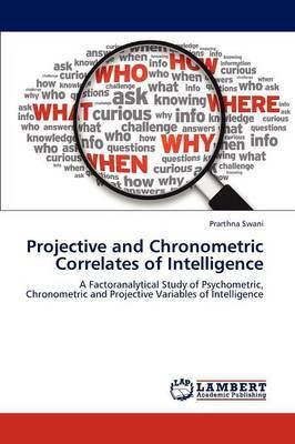 Projective and Chronometric Correlates of Intelligence