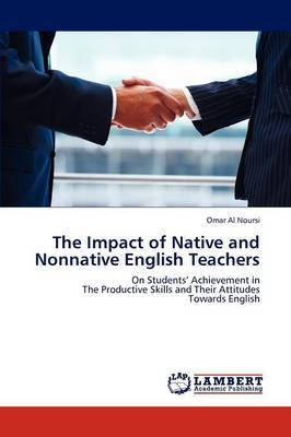 The Impact of Native and Nonnative English Teachers