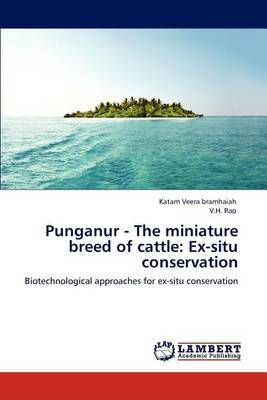 Punganur - The Miniature Breed of Cattle: Ex-Situ Conservation