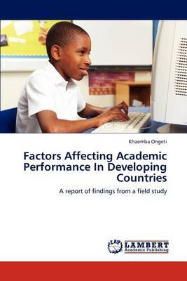 Factors Affecting Academic Performance in Developing Countries
