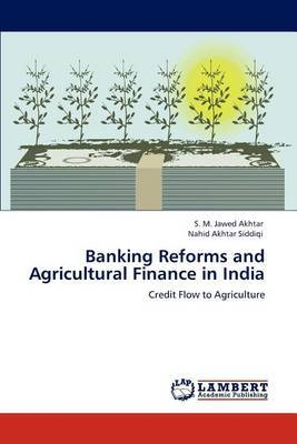 Banking Reforms and Agricultural Finance in India
