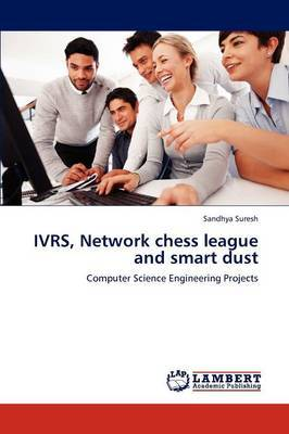 Ivrs, Network Chess League and Smart Dust
