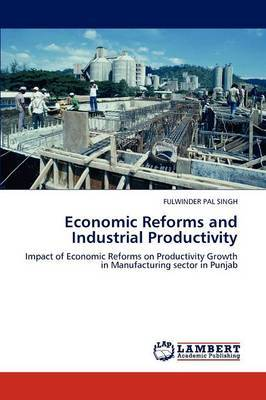 Economic Reforms and Industrial Productivity