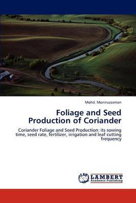 Foliage and Seed Production of Coriander