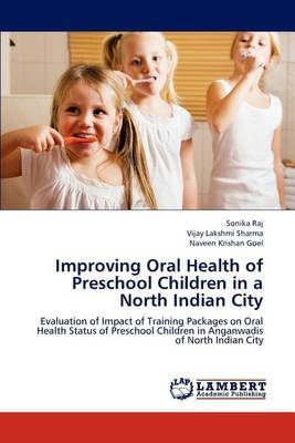 Improving Oral Health of Preschool Children in a North Indian City