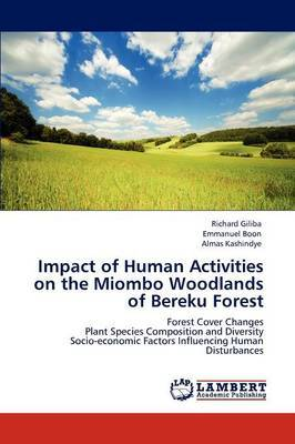 Impact of Human Activities on the Miombo Woodlands of Bereku Forest
