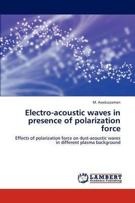 Electro-Acoustic Waves in Presence of Polarization Force