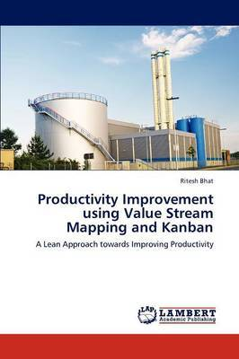 Productivity Improvement Using Value Stream Mapping and Kanban