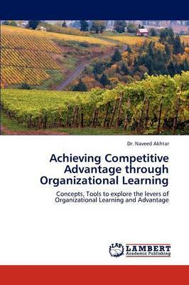 Achieving Competitive Advantage Through Organizational Learning