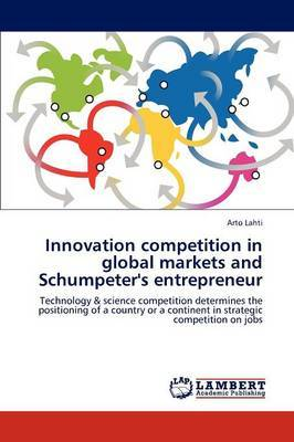 Innovation Competition in Global Markets and Schumpeter's Entrepreneur