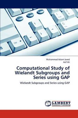 Computational Study of Wielandt Subgroups and Series Using Gap