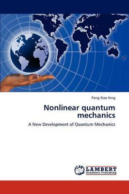 Nonlinear Quantum Mechanics