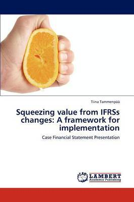 Squeezing Value from Ifrss Changes: A Framework for Implementation