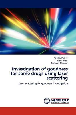 Investigation of Goodness for Some Drugs Using Laser Scattering
