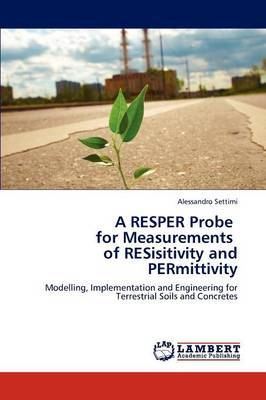 A Resper Probe for Measurements of Resisitivity and Permittivity