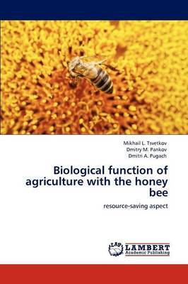 Biological Function of Agriculture with the Honey Bee