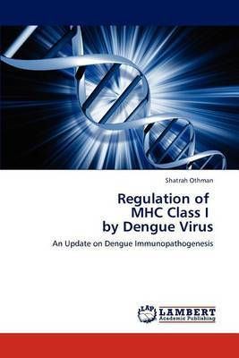 Regulation of Mhc Class I by Dengue Virus