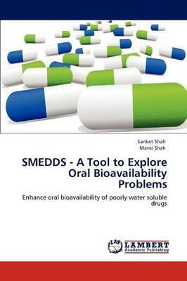Smedds - A Tool to Explore Oral Bioavailability Problems