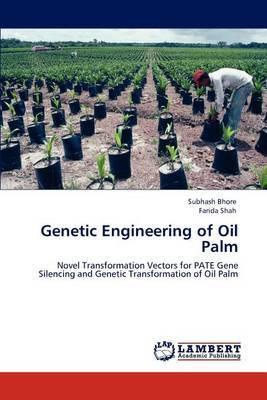 Genetic Engineering of Oil Palm