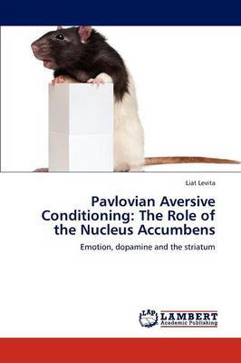 Pavlovian Aversive Conditioning: The Role of the Nucleus Accumbens