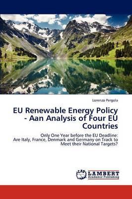 Eu Renewable Energy Policy - Aan Analysis of Four Eu Countries