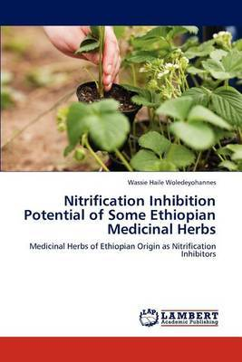 Nitrification Inhibition Potential of Some Ethiopian Medicinal Herbs